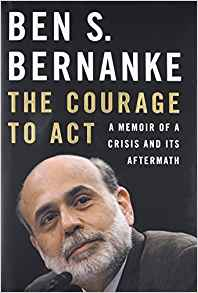 "Review: ""Ben Bernanke: The Courage to Act"" (W. W. Norton Co., 2015)"